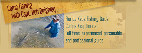Captain Bob Beighley Florida Keys Fishing guide - personable and experienced Fishing Guide
